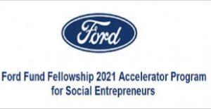 Ford Fund Fellowship 2021 Accelerator Program for Social Entrepreneurs